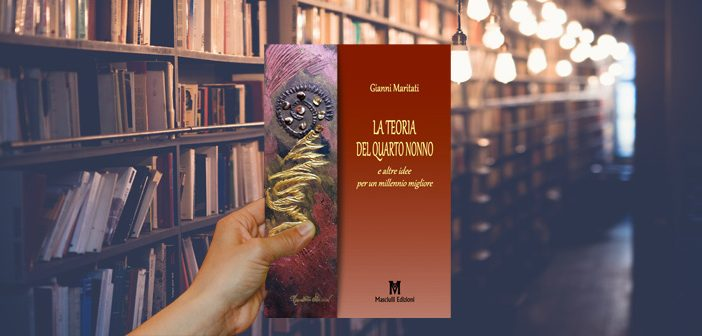 La teoria del quarto nonno, il nuovo libro di Gianni Maritati