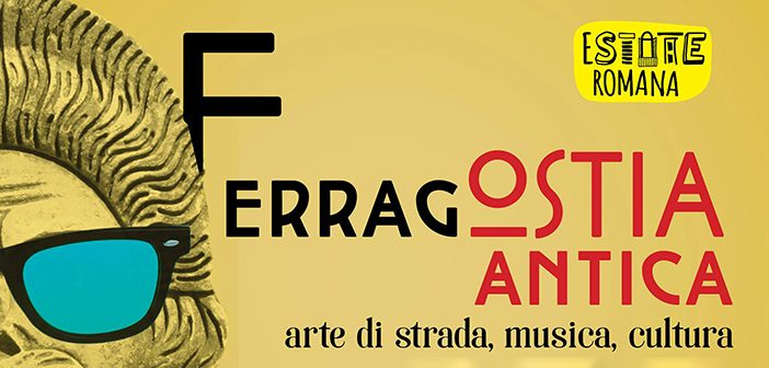 Ferragostia, performance, spettacoli e cultura ad Ostia Antica
