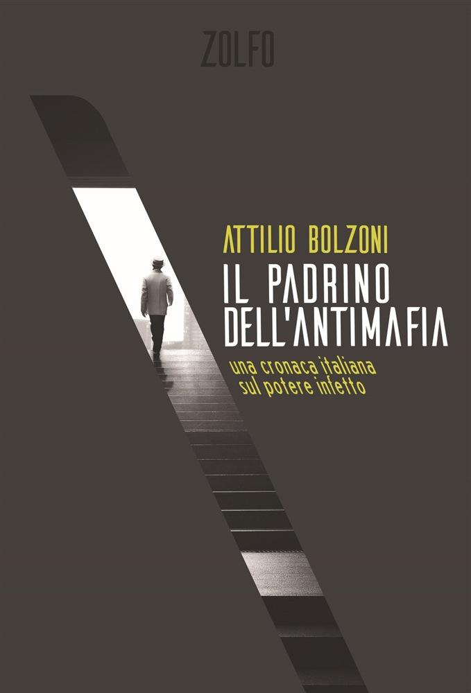 Il Padrino dell'Antimafia, Attilio Bolzoni